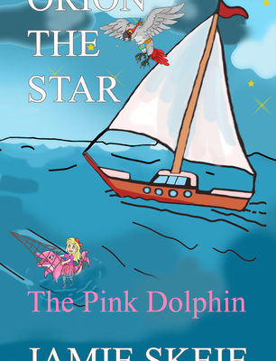 Orion t00he Star: The Pink Dolphin_Jamie Skeie